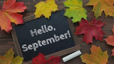 Септември ще е топъл, с нормални валежи