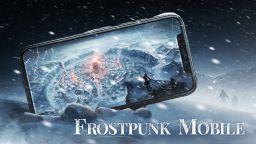 Frostpunk ще се появи и за мобилни устройства
