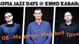 Sofia Jazz Days започва с концерта на Мартин Марков Трио