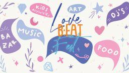 LOVE B:EAT FEST: фестивал с любов и за любов